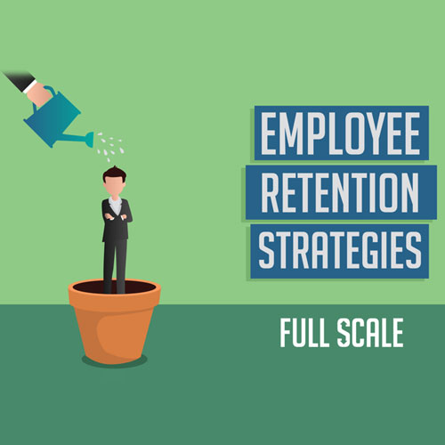 SIX ACTIONS TO FOSTER EMPLOYEE RETENTION